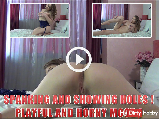Spanking and showing holes ! Playful and horny mood !
