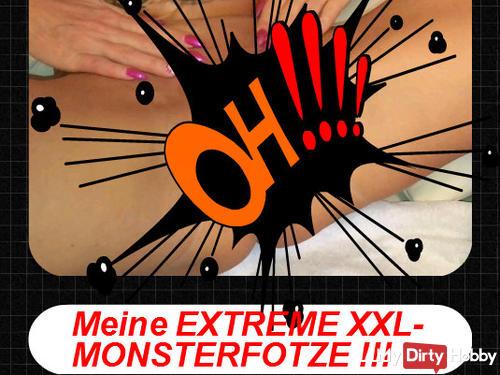 My EXTREME XXL - Monsterfotze!