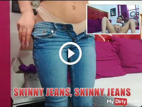 Skinny jeans, skinny jeans