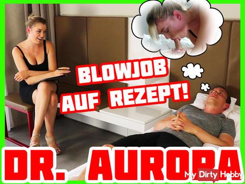 Dr. Aurora - Blowjob Prescription | Anny Aurora