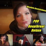 Absolute Gesichtsbesamung. POV-Deepthroat Deluxe