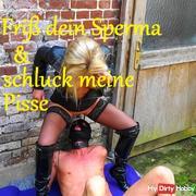 Friß Sperma und Pisse
