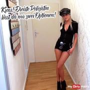 Krass! Dreiste Polizistin gives you only two options!