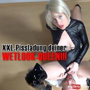 XXL Pissladung your WETLOOK-QUEEN !!!