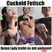 Cuckold Fetish - Your lady pushes it with others!