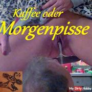 Coffee or Morgenpisse?