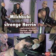 Milchbubi zerfickt strenge Herrin - XXL Facial