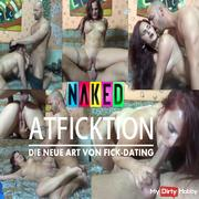 NAKED ATFICKTION - THE NEW STYLE OF FICK-DATING