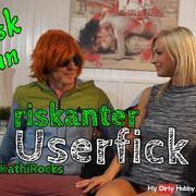 riskanter Userfick - no risk no fun!