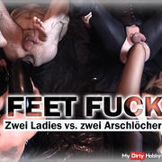 FEET FUCK - Two Ladies vs. two assholes!