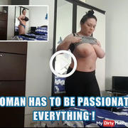 A woman has to be passionate in everything, even when she changes clothes !
