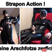 Strapon action! Zerfickt your asshole!