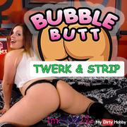Bubble Butt Twerk & Strip