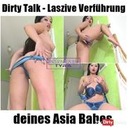 Dirty Talk - Lascivious seduction of your Asian Babes