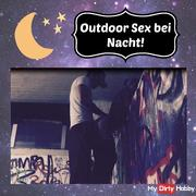 Outdoor Sex at night!