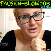 PAUSEN-BLOWJOB by Mrs. Cock! DIRTY TALK