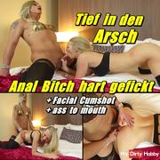 Deep in the Ass - Anal Bitch fucked hard