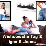 Wichswoche Tag 2 - igno & Jeans