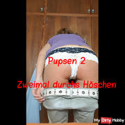 Pupsen 2: Twice through the panties