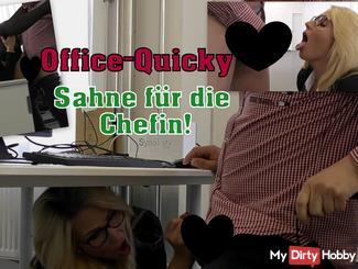Office-Quicky! Sahne für die Chefin!