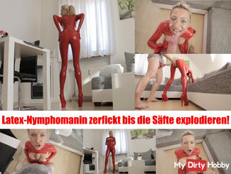 Latex nymphomaniac fucks until all juices explode!