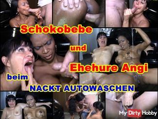 Naked car wash of Schokobebe and marriage whore Angi