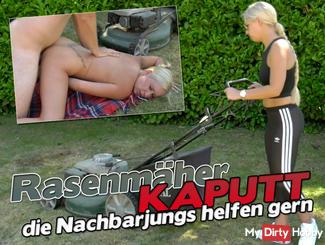Lawn mower KAPUTT - The neighbor boys like to help