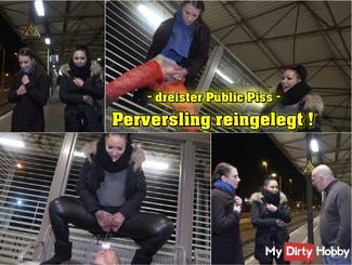 Perversling reingelegt! Public Piss