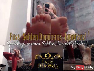 Soles ignorance Domination 2! Say to my feet, you Vollpfosten! | by Lady_Demona