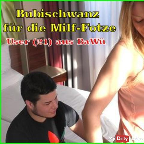 Bubischwanz for the Milf-cunt