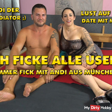 I FUCK ALL USERS! Hammerfick with Andi from Munich !!!