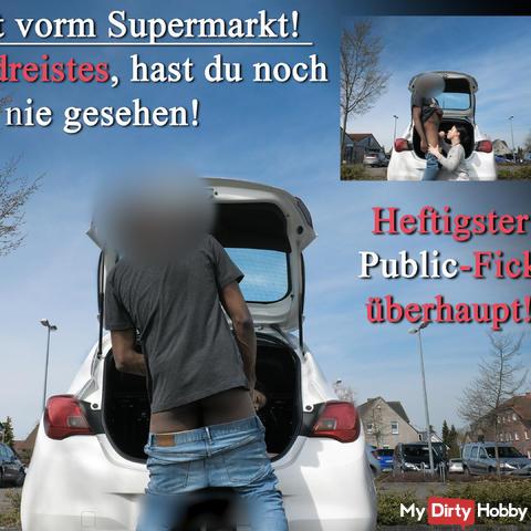 Krasser public fuck in front of the supermarket!