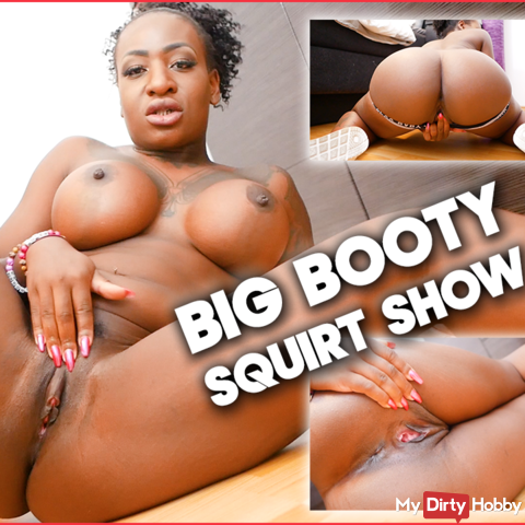 Big Booty Squirt Show