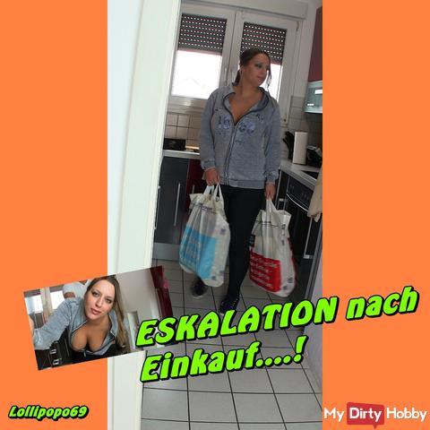 Eskalation nach Einkauf...!
