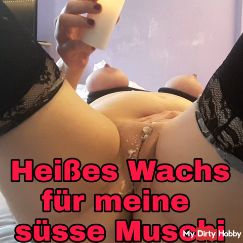 Hot wax for my sweet pussy