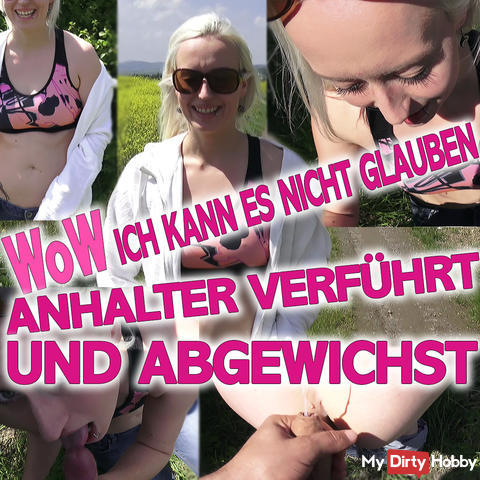 WoW Incredible GEIL - Anhalter seduced !!