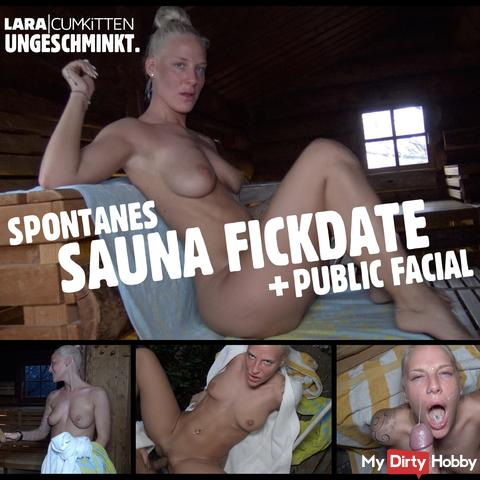 Spontaneous and unvarnished | SAUNA FICKDATE with public facial