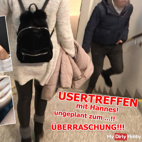 USERTREFFEN with Hannes! Unscheduled for ... !! SURPRISE!!!!!