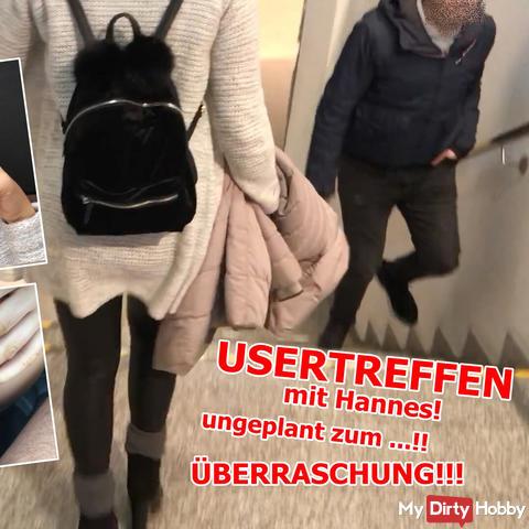 USERTREFFEN mit Hannes! Ungeplant zum ... !! ÜBERRASCHUNG!!!!!