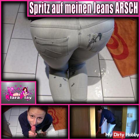 Spray on my jeans ASS
