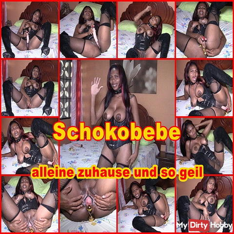 Schokobebe alone home and so horny