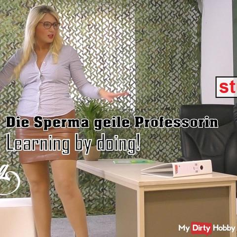 The sperm horny professor! Learning by doing!