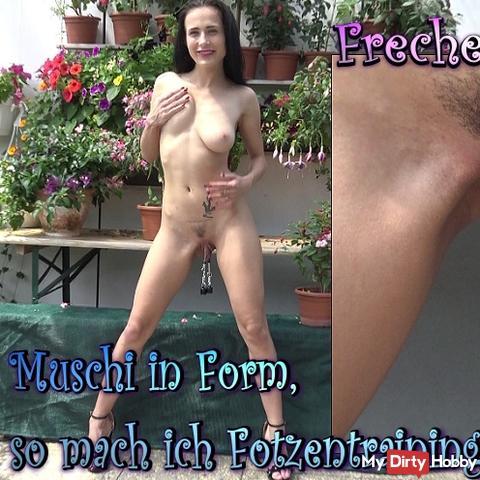 Pussy in shape, so I do Fotzentraining!