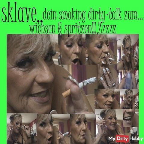 #Sklave!#Smoking #Dirty-Talk&Wichsbefehl!!