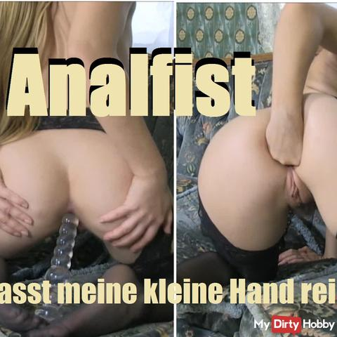 Analfist - Does my little hand fit in?