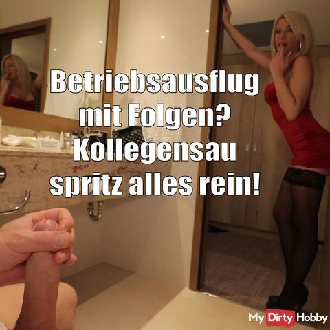 Business trip with consequences? Kollegensau injects everything in!