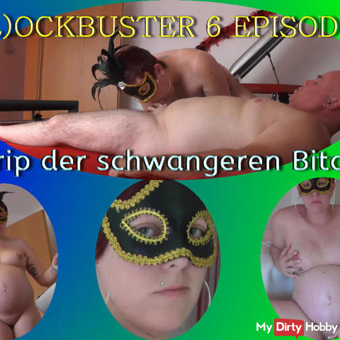 B(L)OCKBUSTER 6 EPISODE 1 Strip der schwangeren Bitch...