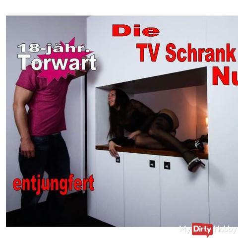 Bitch zur Entjungferung bestellt, Die TV Schrank Nutte