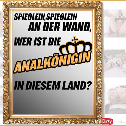 Mirror, mirror on the wall, who is the ANALKÖNIGIN, in this country?