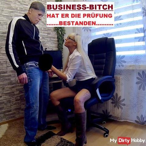 Business - Bitch hat er die Prüfung bestanden ???